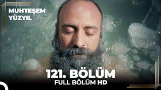Muhteşem Yüzyıl - 121. Bölüm  (HD)