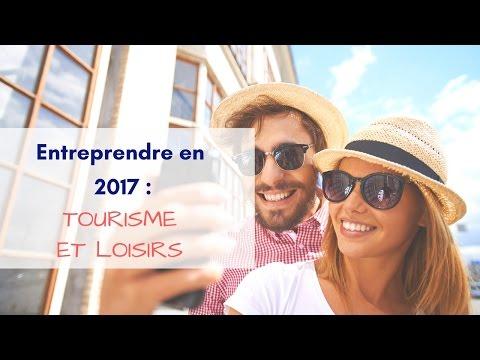CréActifs - Créer son entreprise en 2017 : Tourisme et Loisirs !