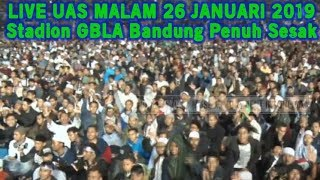 Video LIVE UAS MALAM 26 JAN 2019! Tabligh Akbar di Stadion GBLA Kota Bandung Bersama Ustadz Abdul Somad MP3, 3GP, MP4, WEBM, AVI, FLV September 2019
