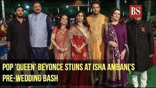 Pop 'Queen' Beyonce stuns at Isha Ambani's pre-wedding bash