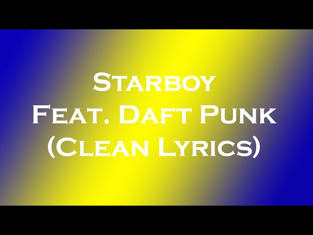 Starboy clean lyrics for Music to clean to