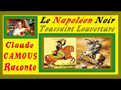Le Napoléon Noir : « Claude Camous Raconte » Toussaint Louverture