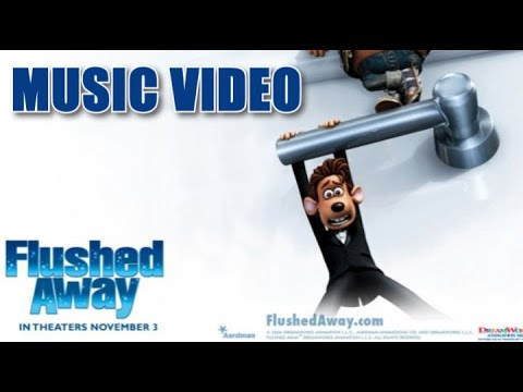 Flushed Away (2006) Music Video