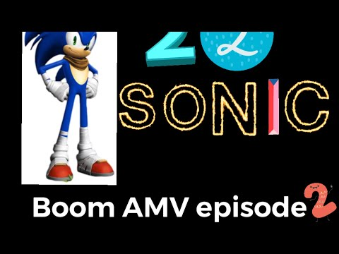 Sonic boom AMV (believer) episode 2