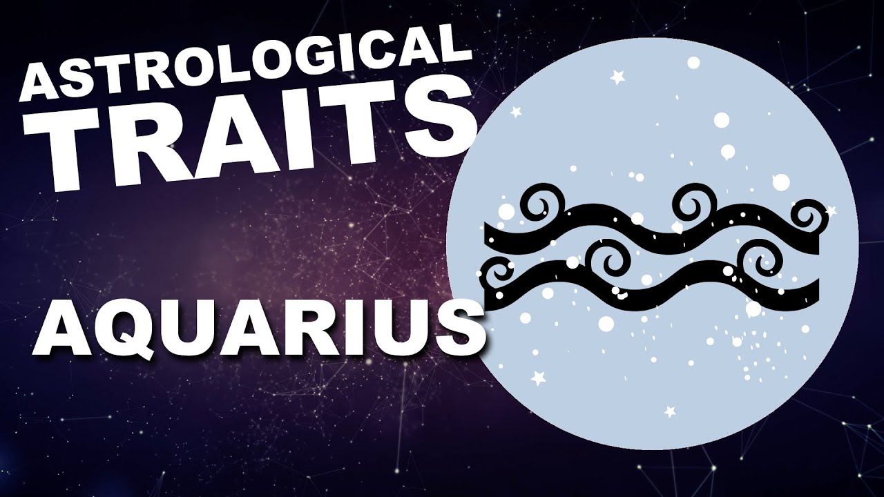 Aquarius: Astrological Traits