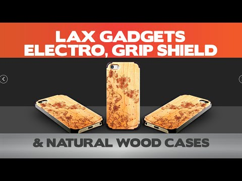 LAX Gadgets – Electro Case, Grip Shield and  Natural Wood Case Review – iPhone 6 cases