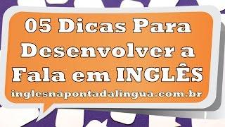 5 Dicas Para Desenvolver a Fala em Inglês