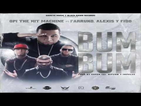 Letra Bum Bum Opi The Hit Machine Ft Farruko, Alexis y Fido