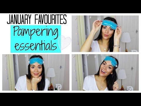 PAMPER ESSENTIALS, JANUARY FAVOURITES | Beauty's Big Sister