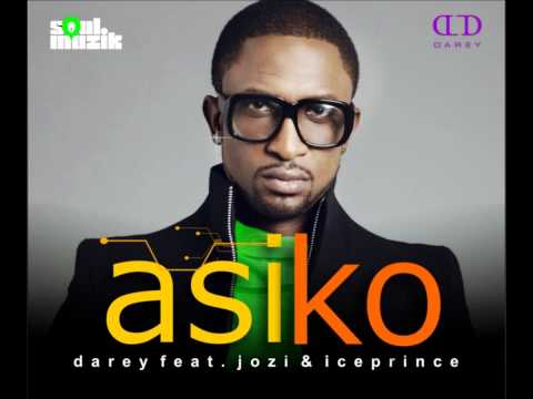 Darey ft Jozi and Ice Prince - ASIKO