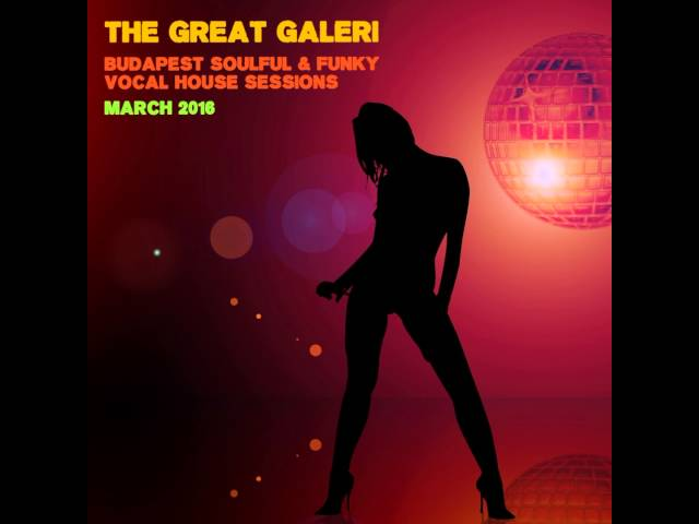 Budapest soulful funky vocal house sessions march 2 for Best funky house tracks ever
