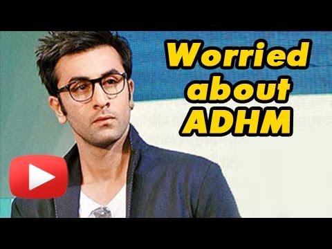 Ranbir Kapoor Is Tensed About Ae Dil Hail Mushkil