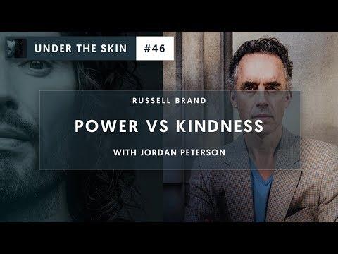 Russell Brand & Jordan Peterson - Kindness VS Power   Under The Skin #46