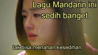 Video Lagu Mandarin ini sedih banget (chinese sad songs) MP3, 3GP, MP4, WEBM, AVI, FLV Februari 2019