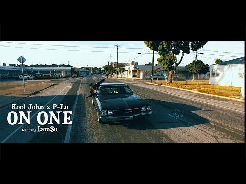 Kool John & P-Lo Ft. Iamsu! - On One