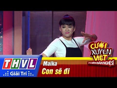 Cười xuyên Việt Phiên bản nghệ sĩ 2016 Tập 1 - Con sẽ đi - Maika