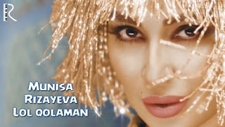 Муниса Ризаева (Munisa Rizayeva) Lol qolaman music videos 2016
