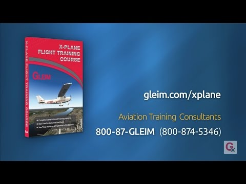 Welcome to the Gleim X-Plane Flight Training Course (видео)