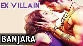 Ek Villain Banjara Song Ft Siddharth Malhotra&Shraddha Kapoor RELEASES