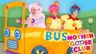 The Wheels on the Bus - Mother Goose Club Nursery Rhymes