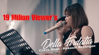 Video Cakra Khan - Kekasih Bayangan | Live Covered by Della Firdatia feat. Riza MP3, 3GP, MP4, WEBM, AVI, FLV Mei 2018