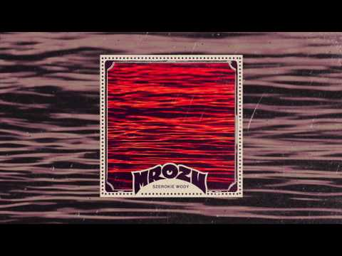 Mrozu - Szerokie wody [Official Audio]