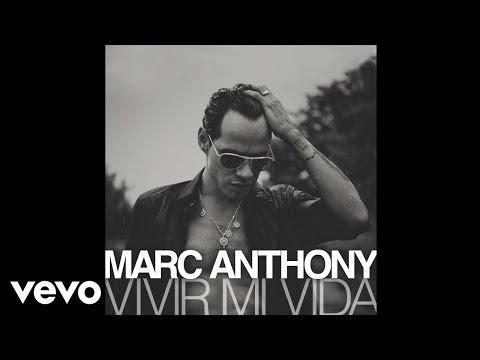 Marc Anthony - Vivir Mi Vida (Audio)