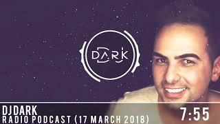 Download Video Dj Dark @ Radio Podcast (17 March 2018) MP3 3GP MP4