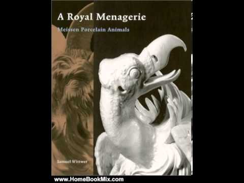 getty trust - http://www.HomeBookMix.com This is the summary of A Royal Menagerie: Meissen Porcelain Animals (Getty Trust Publications: J. Paul Getty Museum) by Samuel Wit...