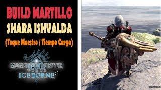 BUILD: MARTILLO SHARA ISHVALDA (Toque Maestro / Tiempo Carga) - MHW Iceborne (Español)