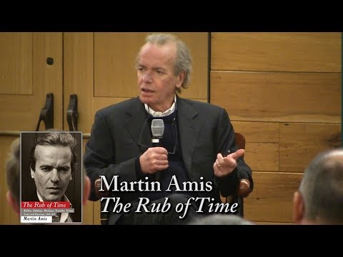 """Martin Amis, """"The Rub of Time"""""""