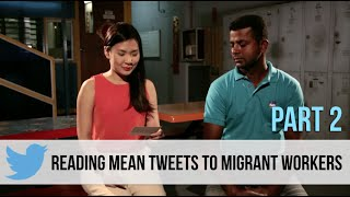 Video Singaporeans Read Mean Tweets To Migrant Workers (Part 2) MP3, 3GP, MP4, WEBM, AVI, FLV Agustus 2018