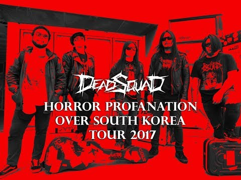 Download Lagu DeadSquad South Korea Tour 2017 - Horror Profanation Over South Korea Music Video