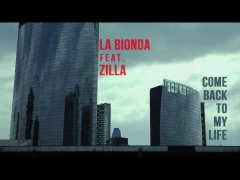 LA BIONDA feat. ZILLA - Come Back To My Life  (Video)