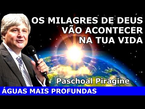 O TANQUE DE BETESDA - Os milagres de Deus vão acontecer na tua vida (Pregação Paschoal Piragine)