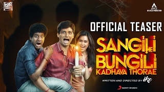 Sangili Bungili Kadhava Thorae Official Tamil Teaser