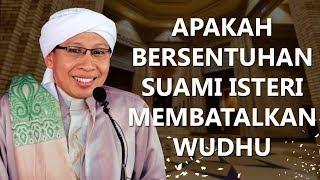 Video Apakah Bersentuhan Suami Isteri Membatalkan Wudhu? - Buya Yahya Menjawab MP3, 3GP, MP4, WEBM, AVI, FLV Oktober 2018