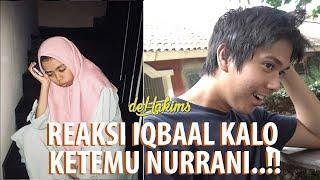 reaksi Iqbaal kalau ketemu Nurrani..! Ngomongin Bumi Manusia sampe Nurrani bareng Iqbaal
