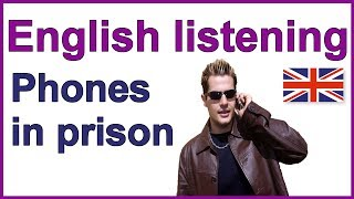 Phones in prison, English listening test practice