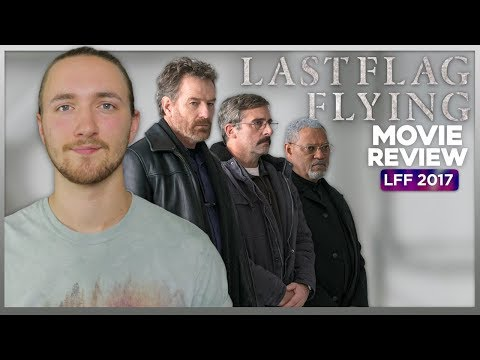 Last Flag Flying Movie Review - LFF 2017