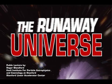 Public Lecture - The Runaway Universe - Roger Blandford