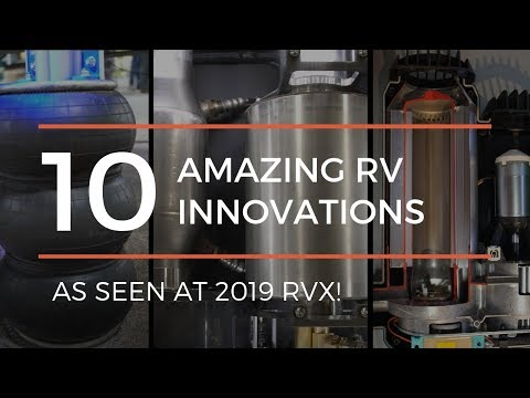Ten Amazing Rv Innovations That Could Change The Way You Travel - As Seen At Rvx 2019!