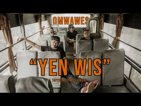 OMWAWES - YEN WIS (Official Lyric Video)