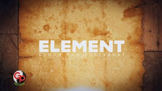 Element - Cinta Tak Bersyarat [LIRIK]