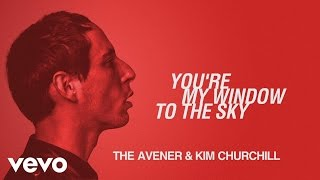 The Avener & Kim Churchill - You're My Window To The Sky - YouTube