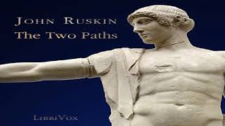 Two Paths | John Ruskin | Art, Design & Architecture | Audiobook Full | English | 3/4