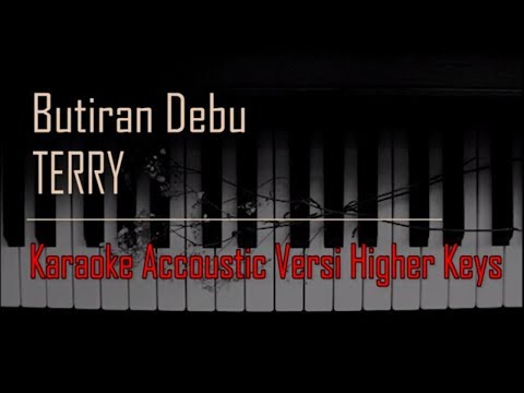 Terry - Butiran Debu Karaoke Versi Higher Keys