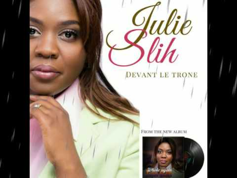 JULIE SLIH - Devant le trone du Dieu vivant