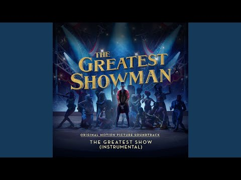 Video The Greatest Show (From