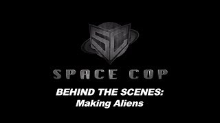 Nonton Space Cop Behind The Scenes  Making Aliens Film Subtitle Indonesia Streaming Movie Download